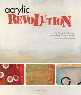 Acrylic Revolution - Nancy Reyner