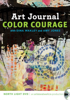 Art Journal Color Courage with Dina Wakley and Amy Jones