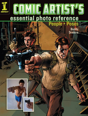 Comic Artist's Essential Photo Reference: People + Poses by Buddy Scalera
