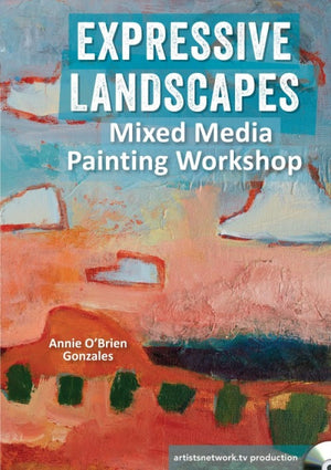 Expressive Landscapes Mixed Media Painting Workshop with Annie O'Brien Gonzales