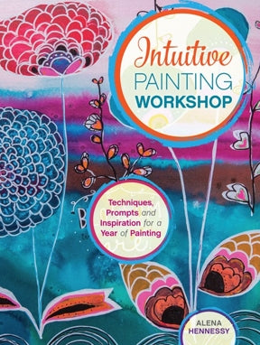 Intuitive Painting Workshop - Alena Hennessy