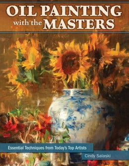 Oil Painting with the Masters - Cindy Salaski