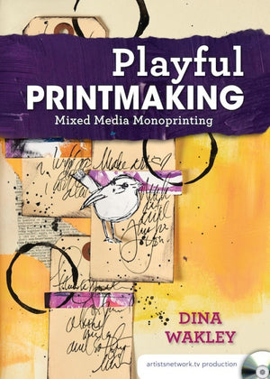 Playful Printmaking with Dina Wakley