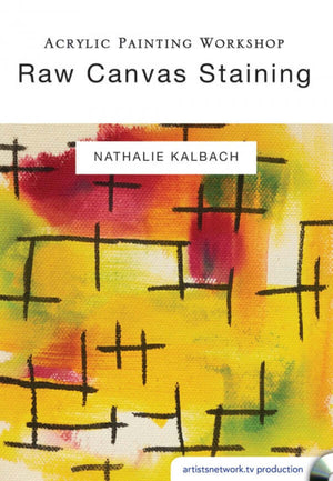 Acrylic Painting Workshop: Raw Canvas Staining DVD with Nathalie Kalbach