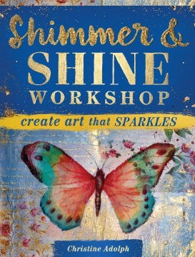 Shimmer & Shine Workshop - Christine Adolph