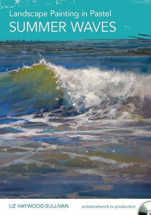 Landscape Painting in Pastel: Summer Waves DVD - Liz Haywood-Sullivan