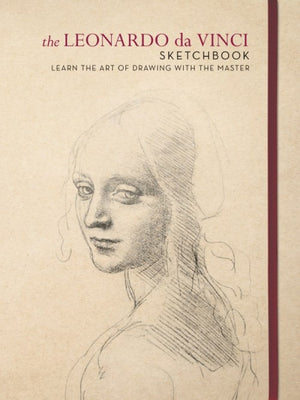 The Leonardo da Vinci Sketchbook: Learn the art of drawing with the master