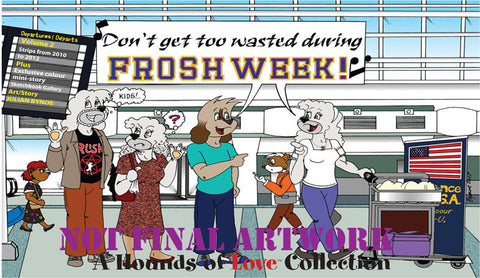 Hounds of Love Volume 2: Don't Get Too Wasted During Frosh Week!