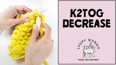 How to Decrease: Knit Two Together (K2TOG)