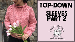 How to Knit Sleeves for Top-Down Styles (Part 2)