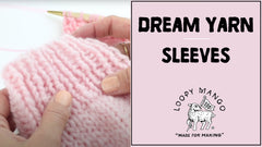 How to Knit Sleeves with Dream yarn