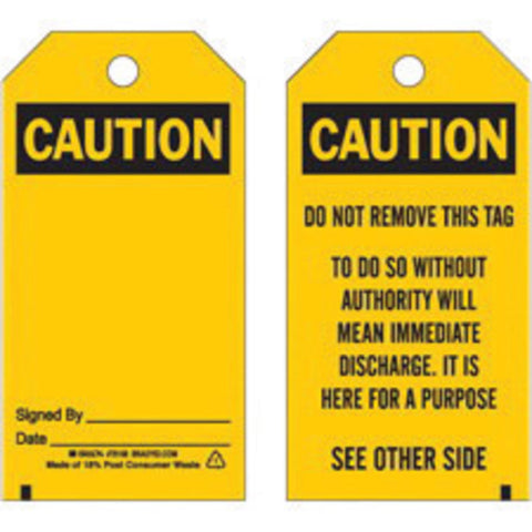 "Brady® 5 3/4"" X 3"" Black Polyester Tag ""CAUTION DO NOT REMOVE THIS TAG TO DO SO WITHOUT AUTHORITY WILL MEAN IMMEDIATE DISCHARGE. IT IS HERE FOR A PURPOSE SEE OTHER SIDE""   -Price is per 1 Package"