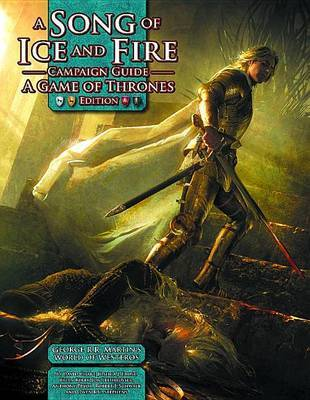 A Song of Ice and Fire RPG: Campaign Guide - Game of Thrones Edition