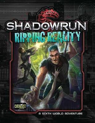 Shadowrun RPG: Denver 3 - Ripping Reality