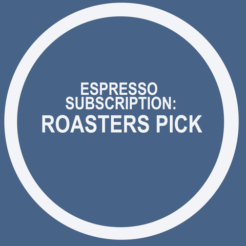 ESPRESSO SUBSCRIPTION: ROASTERS PICK (four bags)