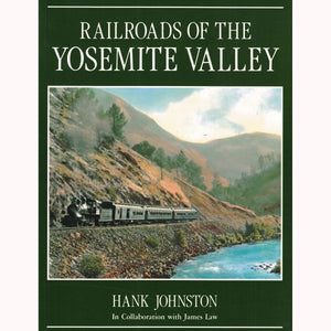 Railroads Of The Yosemite Valley
