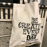 Be Creative Every Day Canvas Tote