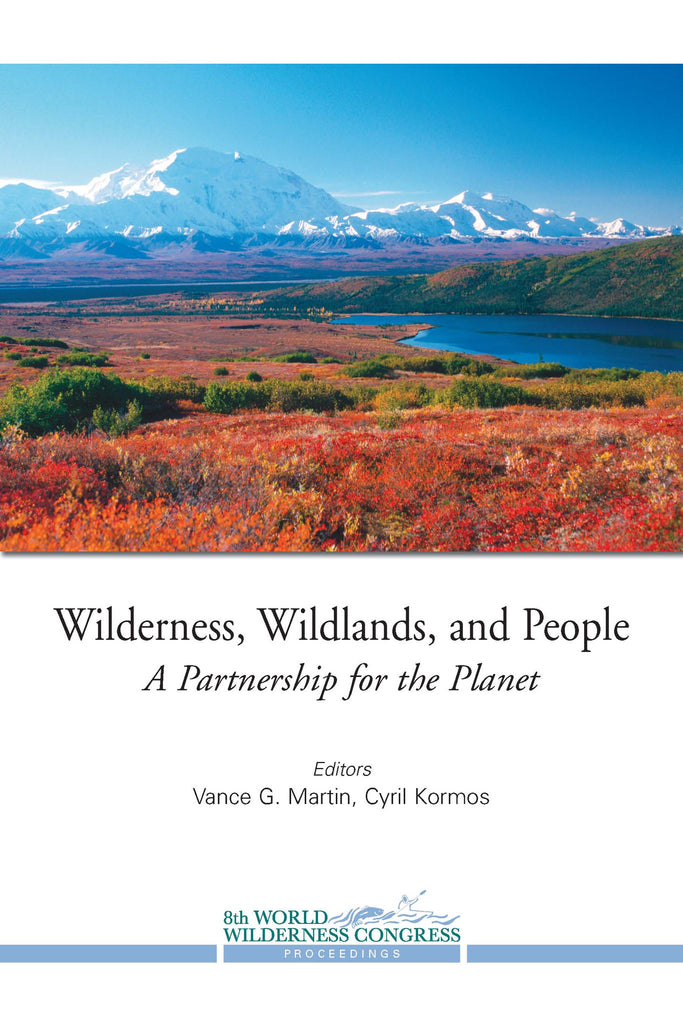 Wilderness, Wildlands and People: A Partnership for the Planet