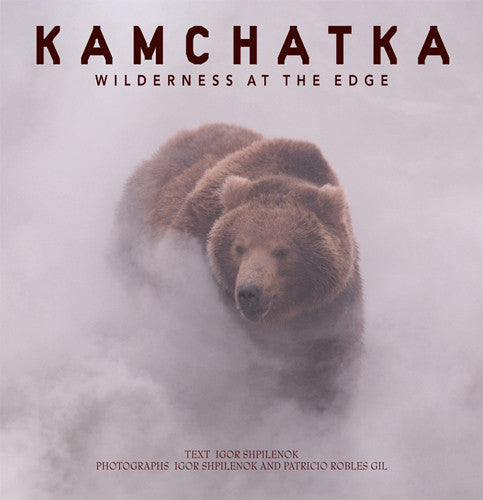Kamchatka: Wilderness at the Edge