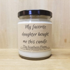 My favorite daughter bought me this candle