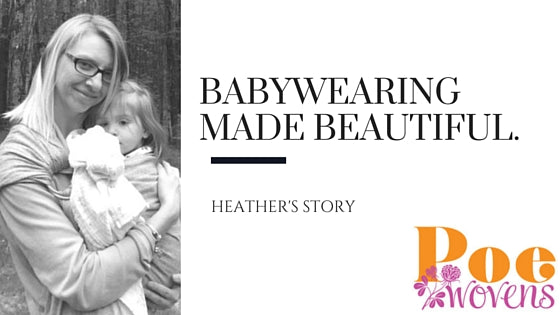 12a644f171d Babywearing Made Beautiful  Heather s Story - Poe Wovens