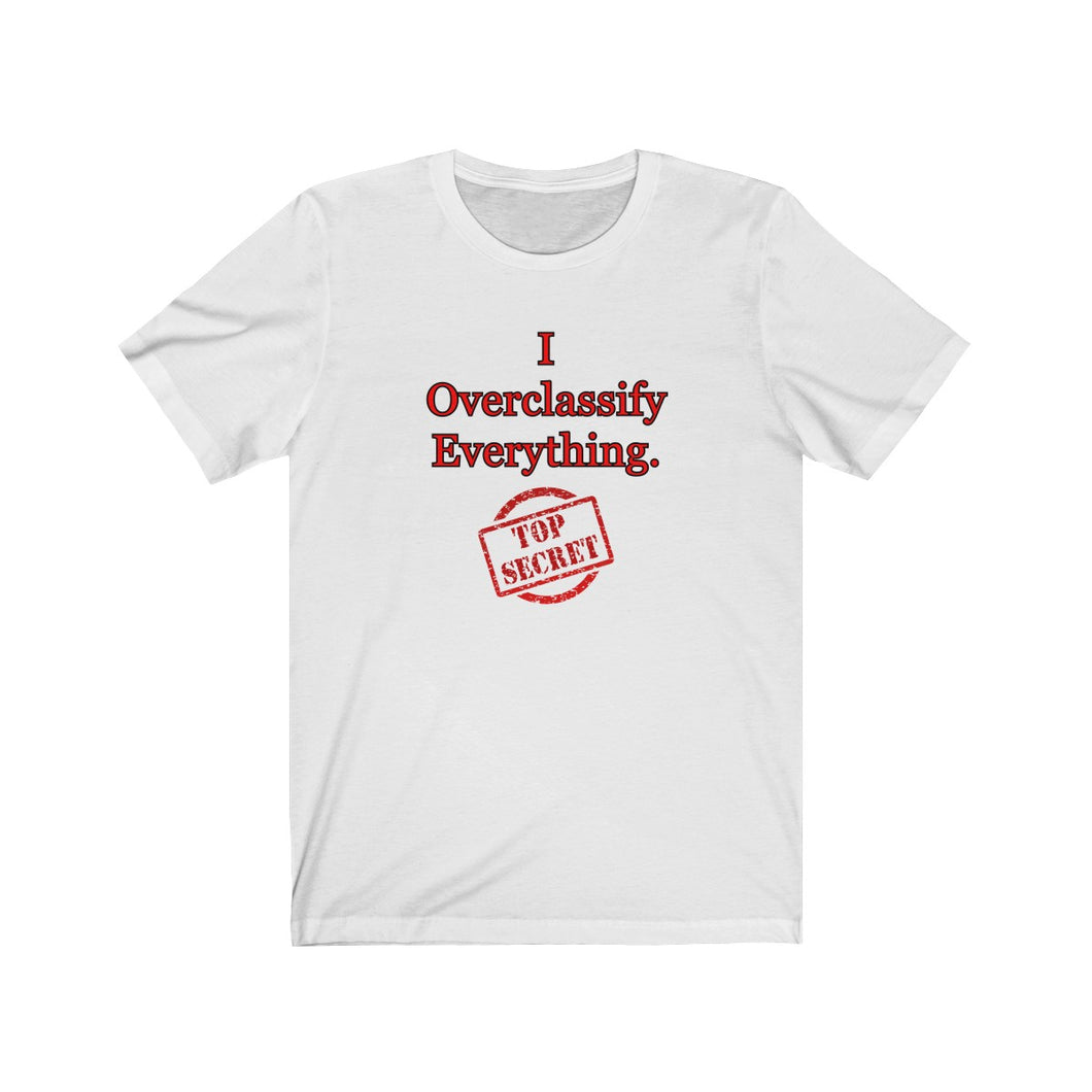I Overclassify Everything. Short Sleeve Tee - Warwares Military Shirts and More