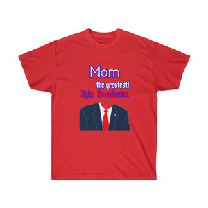 Everyone Knows MOM is the Greatest! Bigly. No Collusion. Ultra Cotton Tee - Warwares Military Shirts and More