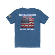 Load image into Gallery viewer, We are the wall. American Soldiers, Defenders of Freedom. Unisex Short Sleeve Tee - Warwares Military Shirts and More