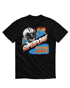"Can't Guard Mike ""SUPERDOME"" T-Shirt"