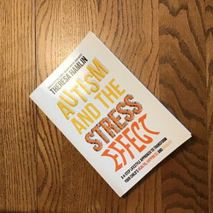 "Image of a book titled ""Autism and the stress effect"" by AUtuhor Theresa Hamlin"