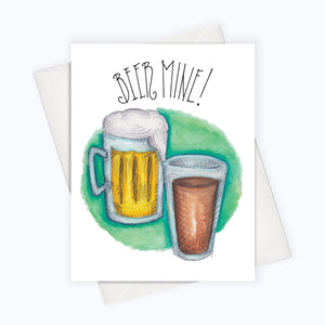 "A white card with a black text: ""BEER MINE!"" and an illustration of two glasses of beer. Comes with a white envelope."