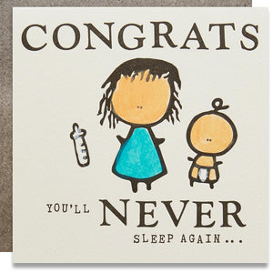 "A white square card with a text: ""CONGRATS YOU'LL NEVER SLEEP AGAIN"" and an illustration of a mom and her baby. Comes with a grey envelope."