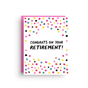 "A white card with black text: ""CONGRATS ON YOUR RETIREMENT"" and colorful dotted patterns in the background. Comes with a pink envelope."