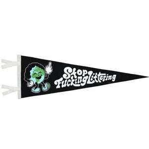 "A black triangular pennant with a white text ""STOP FUCKING LITTERING"" and an illustration of an earth holding up a middle finger."