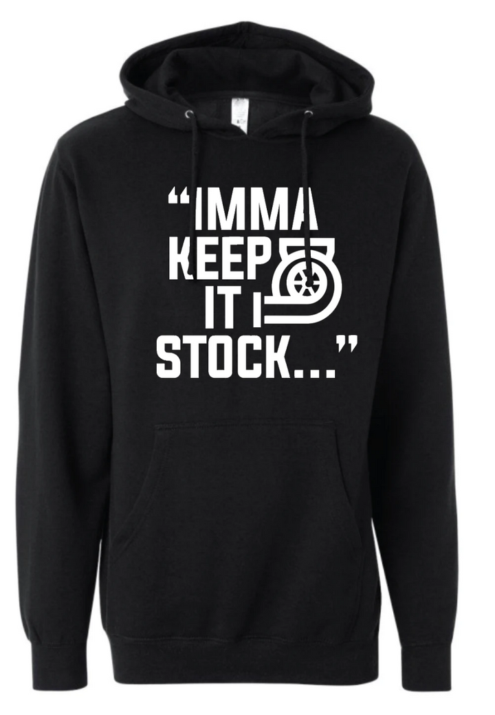 """Imma keep it stock..."" Hoodie"