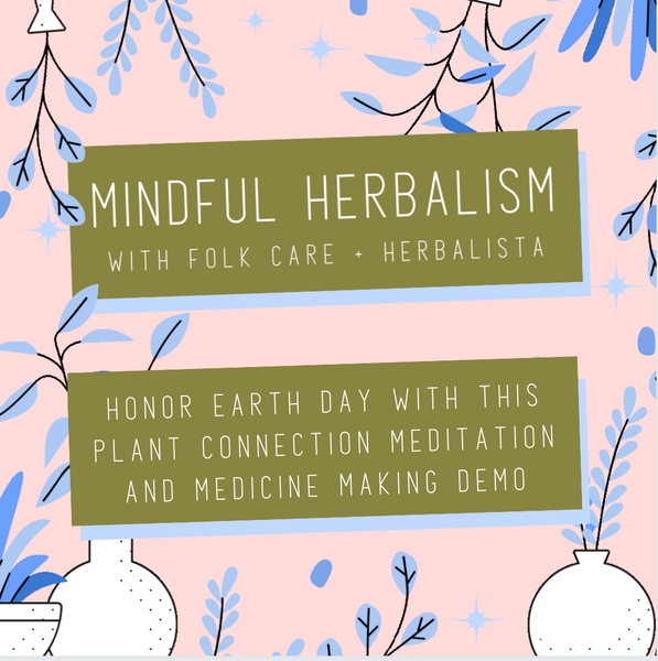 Mindful Herbalism: Plant Meditation and Medicine Making Demo (Free Recording)