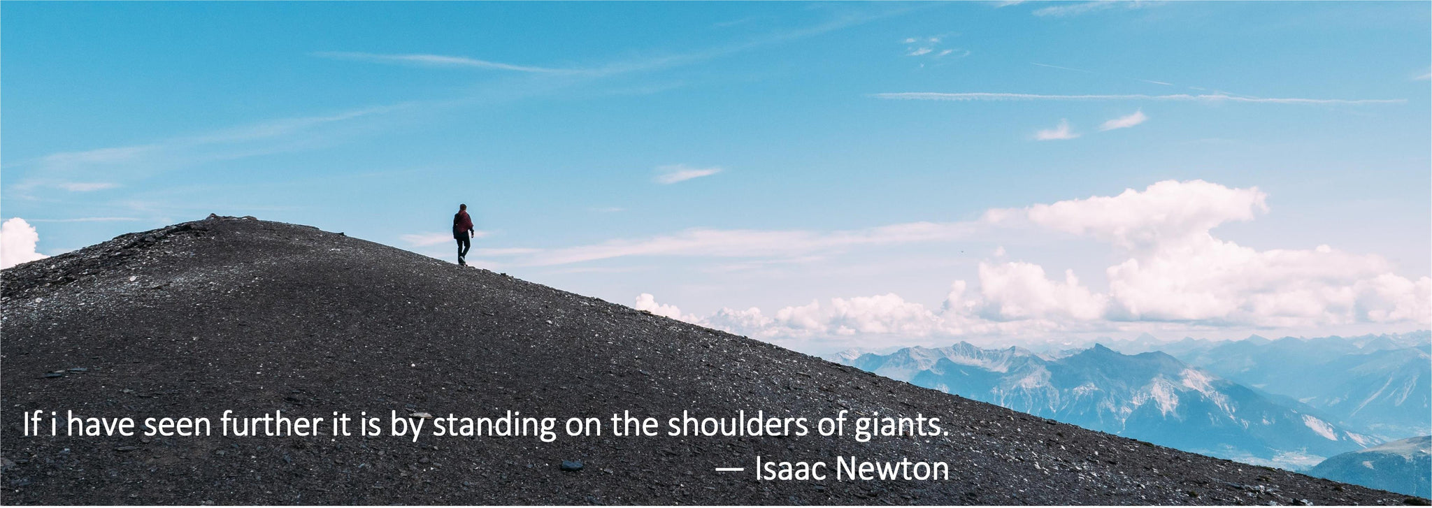 On the shoulder of giants