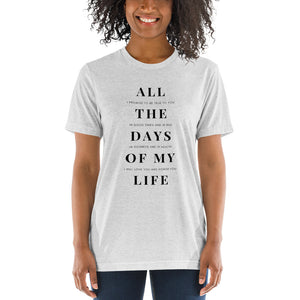 All the Days of My Life Tee