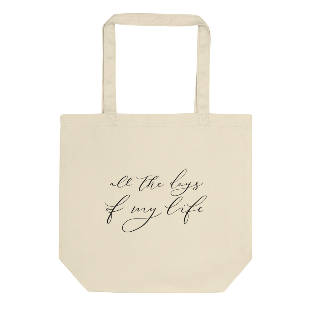 All the Days of My Life Tote
