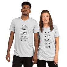 Load image into Gallery viewer, All the Days of My Life Tee