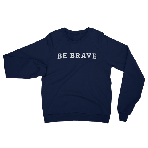 BE BRAVE College Sweatshirt