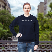 Load image into Gallery viewer, BE BRAVE College Sweatshirt