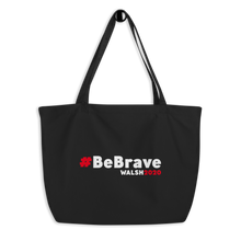 Load image into Gallery viewer, Large #BeBrave Tote Bag