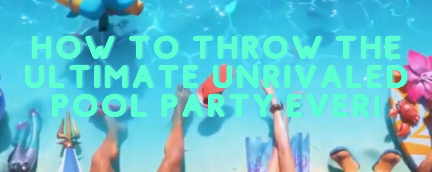 How to Throw the Ultimate Unrivaled Pool Party Ever!