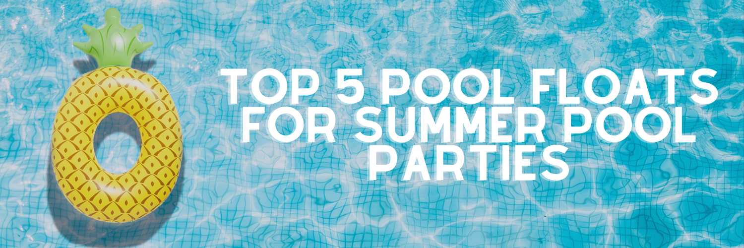 Top 5 Pool Floats for Summer Pool Parties