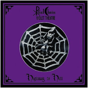 Paul Chain Violet Theatre - Highway to Hell