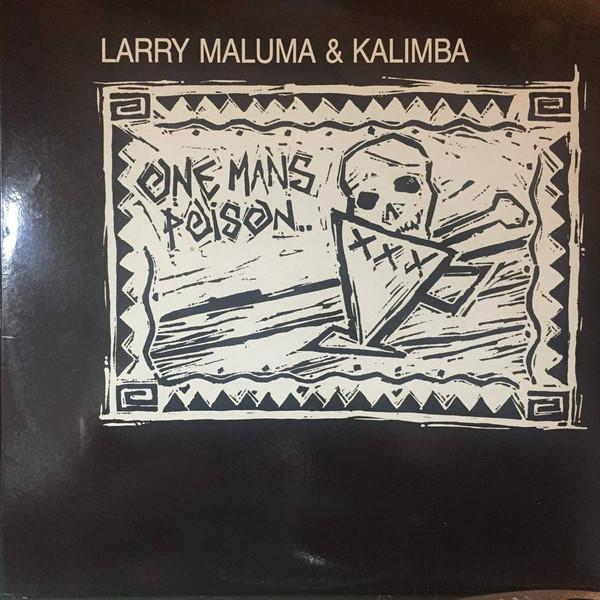 Larry Maluma & Kalimba - One Mans Poison