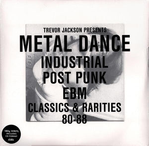 Trevor Jackson - Metal Dance (Industrial Post Punk EBM Classics & Rarities 80-88)
