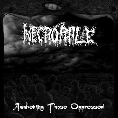 Necrophile - Awakening Those Oppressed