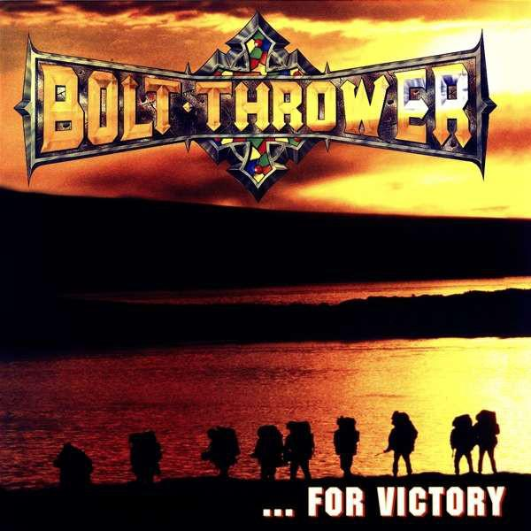 Bolt Thrower - ... For Victory